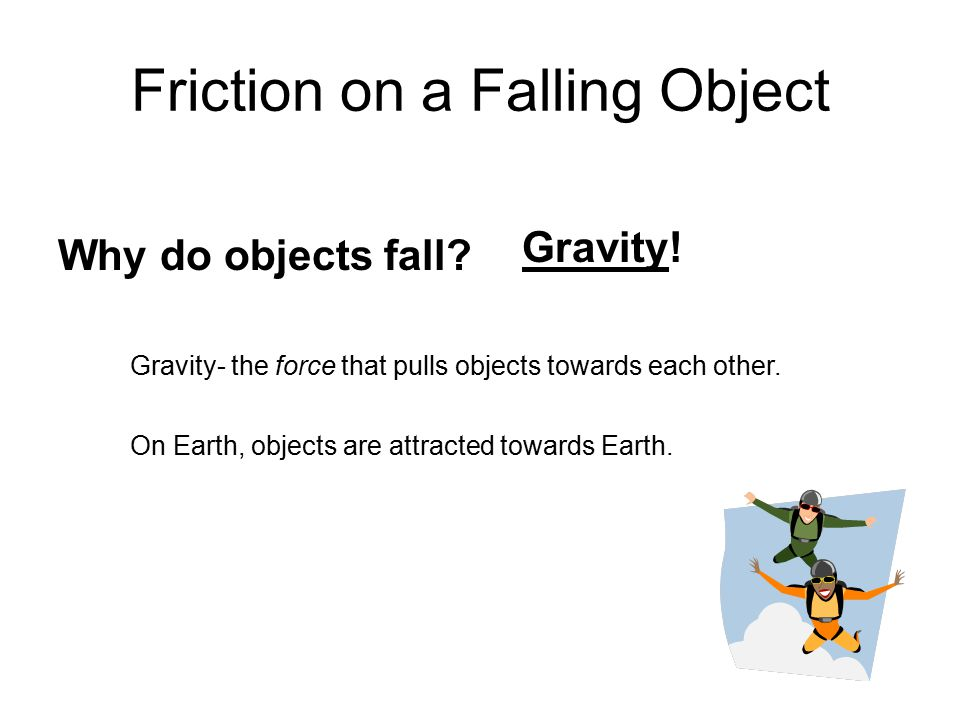 What if gravity was the only force acting on a falling object.