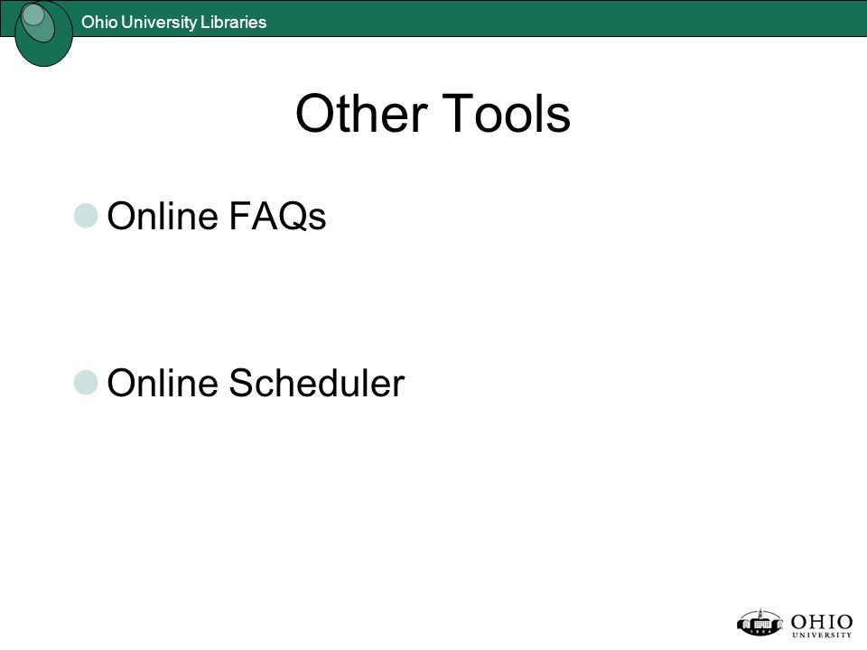 Ohio University Libraries Other Tools Online FAQs Online Scheduler