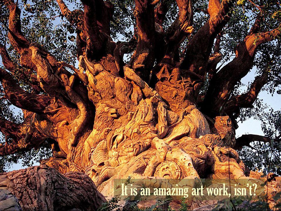 It is an amazing art work, isn't