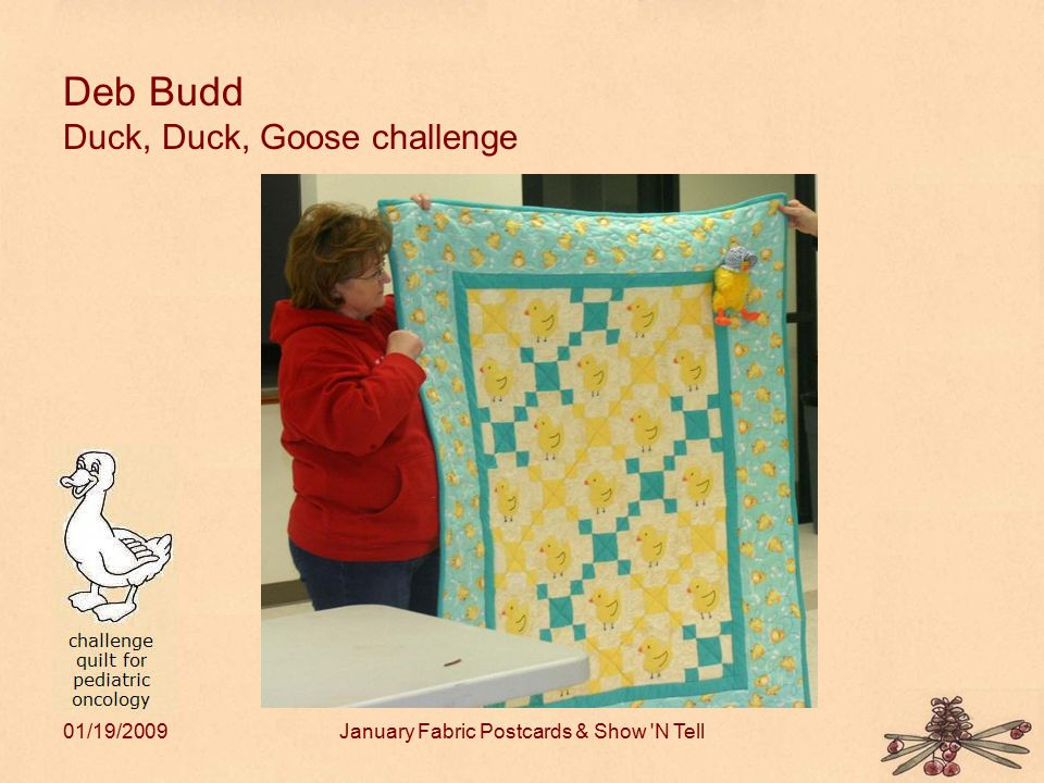 01/19/2009January Fabric Postcards & Show N Tell Deb Budd Duck, Duck, Goose challenge