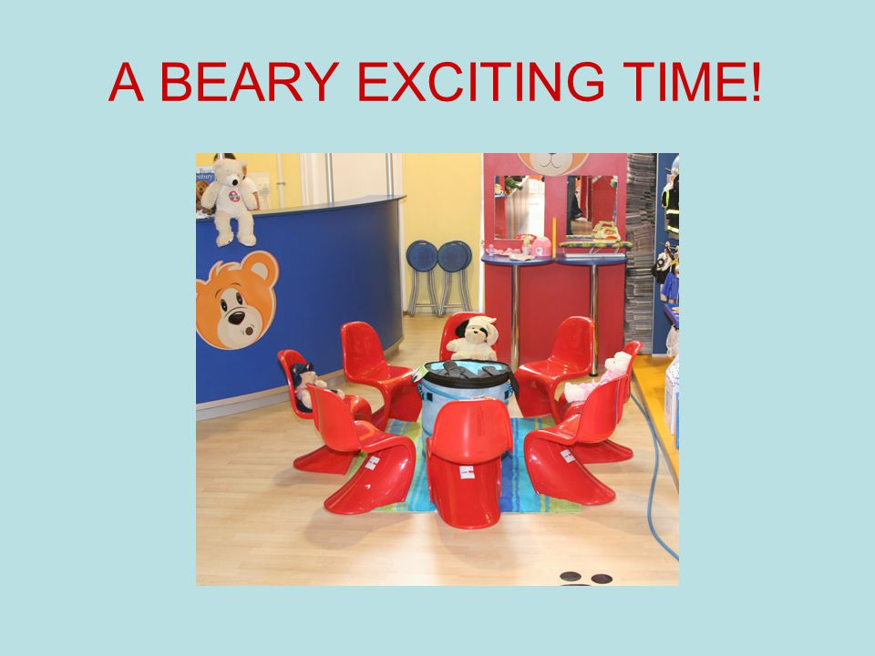 A BEARY EXCITING TIME!
