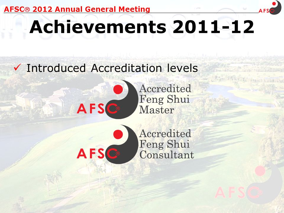 AFSC 2012 Annual General Meeting Achievements 2011-12 Introduced Accreditation levels