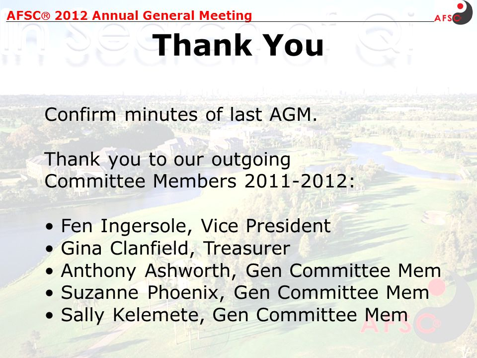 Honorary Life Members AFSC 2012 Annual General Meeting Achievements 2011-12 Elizabeth Wiggins Jude Moar Gayle AthertonHoward Choy Monica Hess