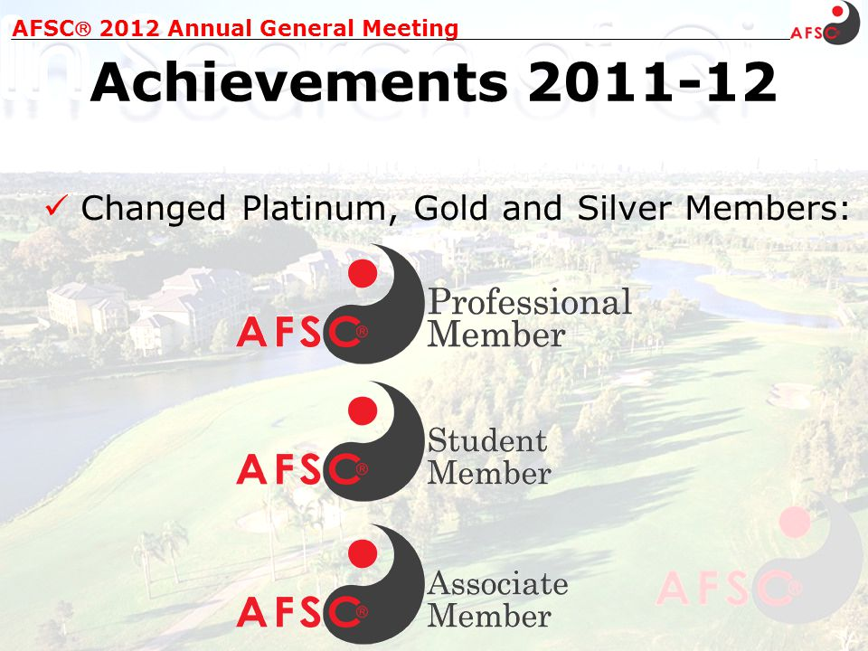 New AFSC website launched in June 2012 AFSC 2012 Annual General Meeting Achievements 2011-12 http://www.afsc.org.au