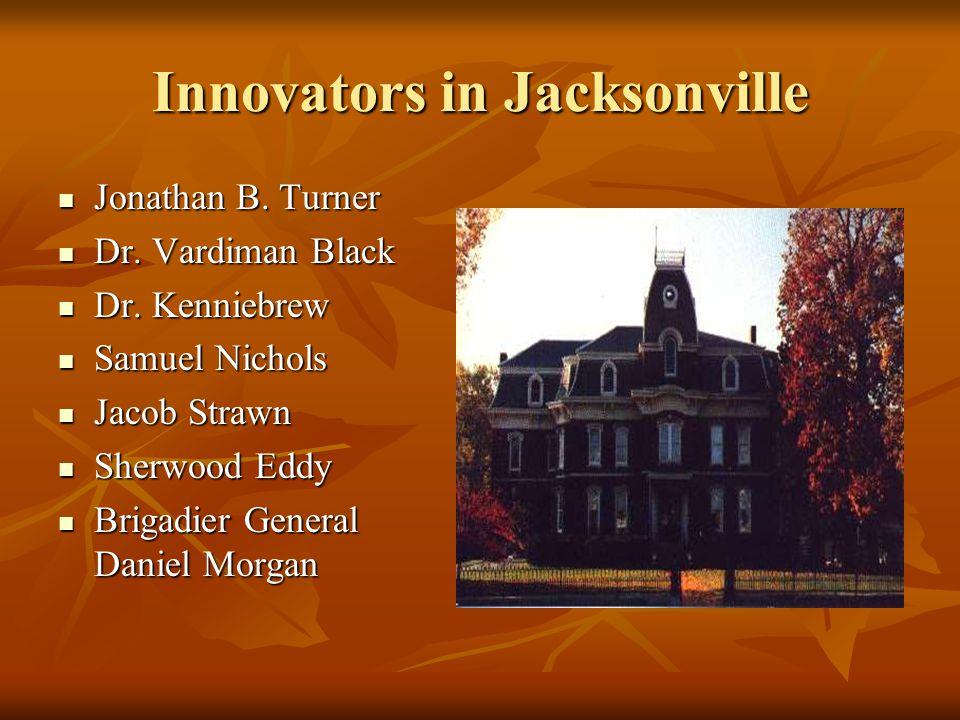 Politicians in Jacksonville Governor Joseph Duncan Governor Joseph Duncan Governor Richard Yates, Sr. Governor Richard Yates, Sr. U.S. Senator Edward