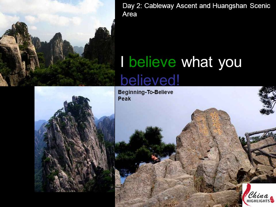 Day 2: Cableway Ascent and Huangshan Scenic Area Beginning-To-Believe Peak I believe what you believed!
