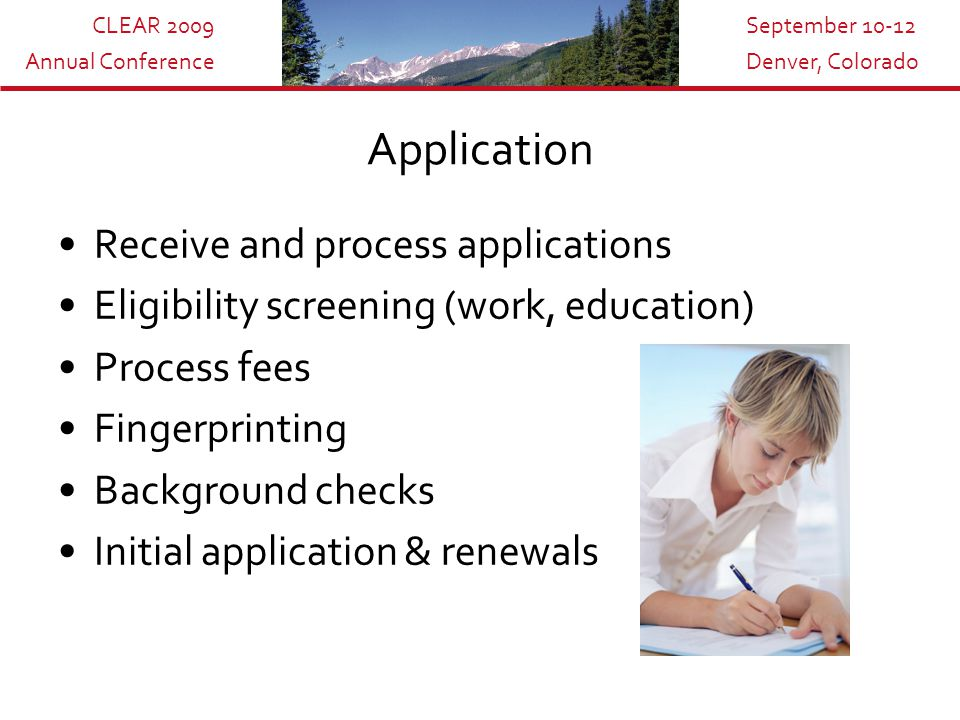 CLEAR 2009 Annual Conference September 10-12 Denver, Colorado RMS Business Functions Auditing Licensing Enforcement Examination Administration Education Utility Processes Additional Requirements