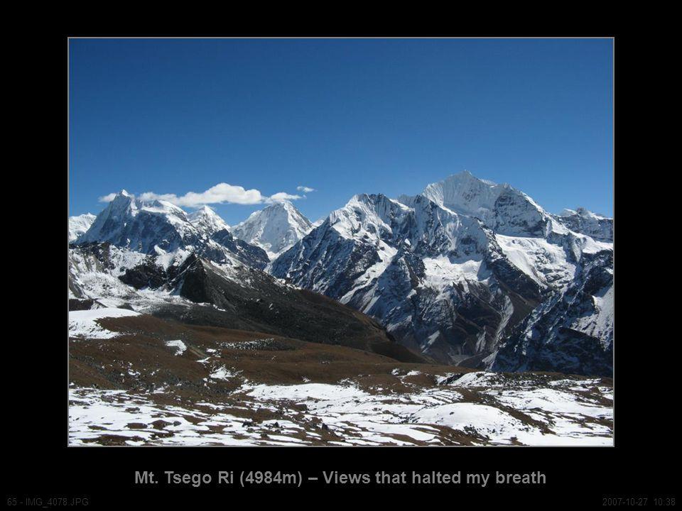 Mt. Tsego Ri (4984m) – Views that halted my breath 65 - IMG_4078.JPG2007-10-27 10:38
