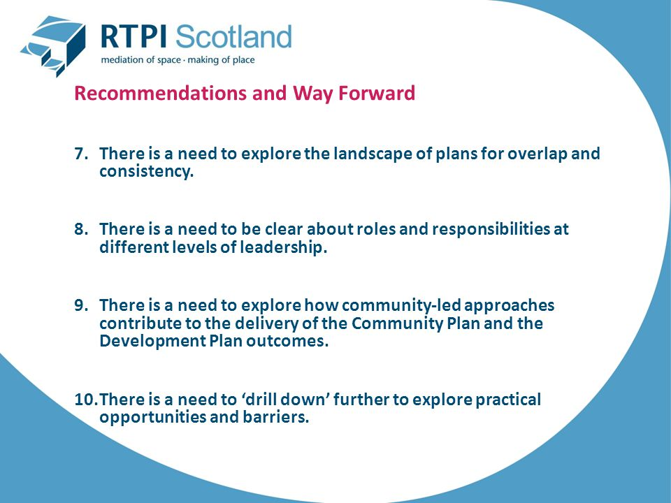 Recommendations and Way Forward 7.There is a need to explore the landscape of plans for overlap and consistency.