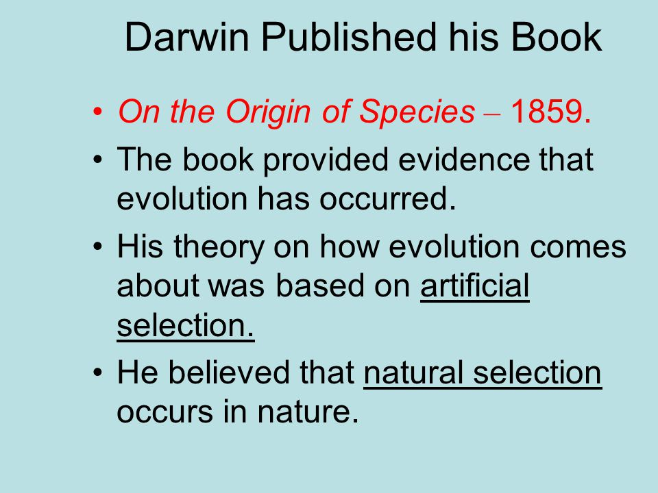Darwin Published his Book On the Origin of Species – 1859.