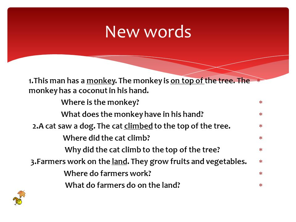  4.In some countries monkeys work as farmhands on the farm.