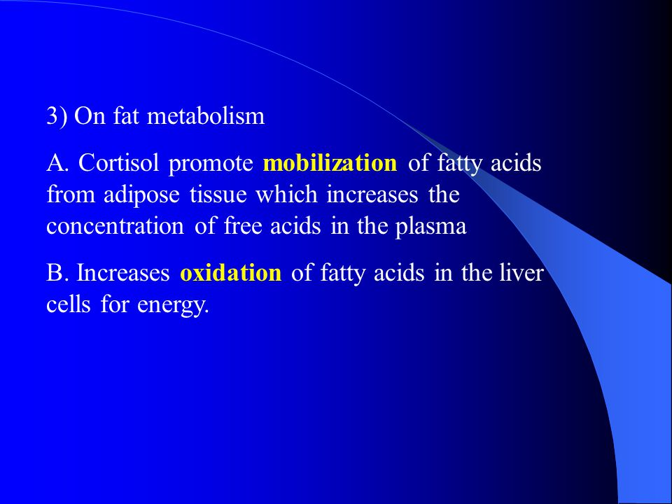2) On protein metabolism A. Cortisol mobilizes amino acids from the nonhepatic tissues and diminishes the tissue stores of protein. B. Cortisol decrea