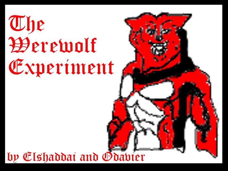 WEREWOLF EXPERIMENT WEREWOLF EXPERIMENT