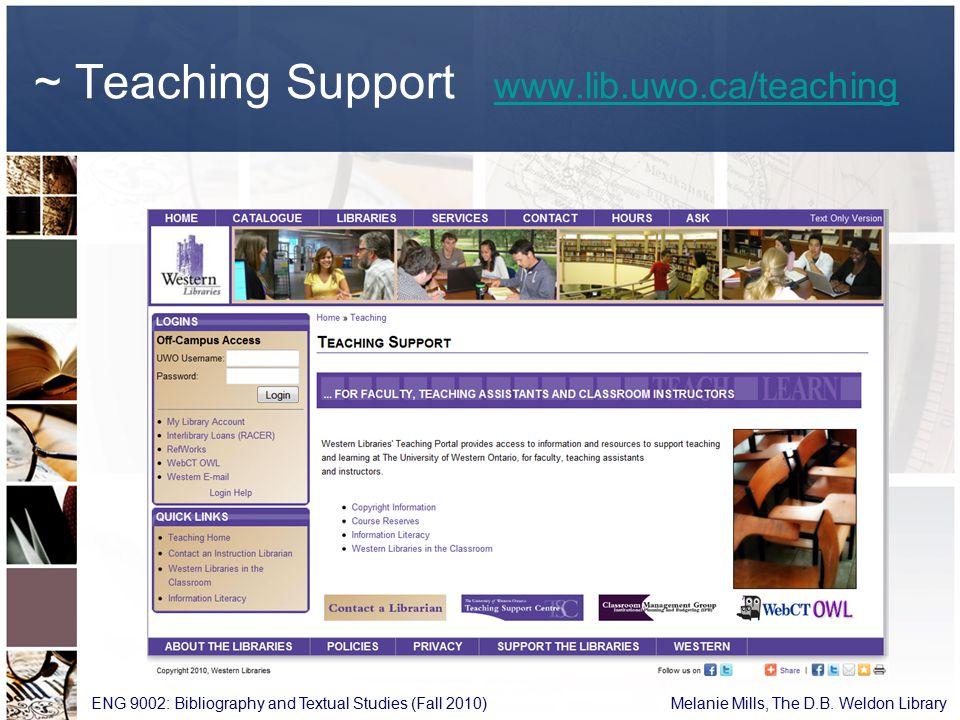 ~ Teaching Support www.lib.uwo.ca/teaching www.lib.uwo.ca/teaching ENG 9002: Bibliography and Textual Studies (Fall 2010) Melanie Mills, The D.B.