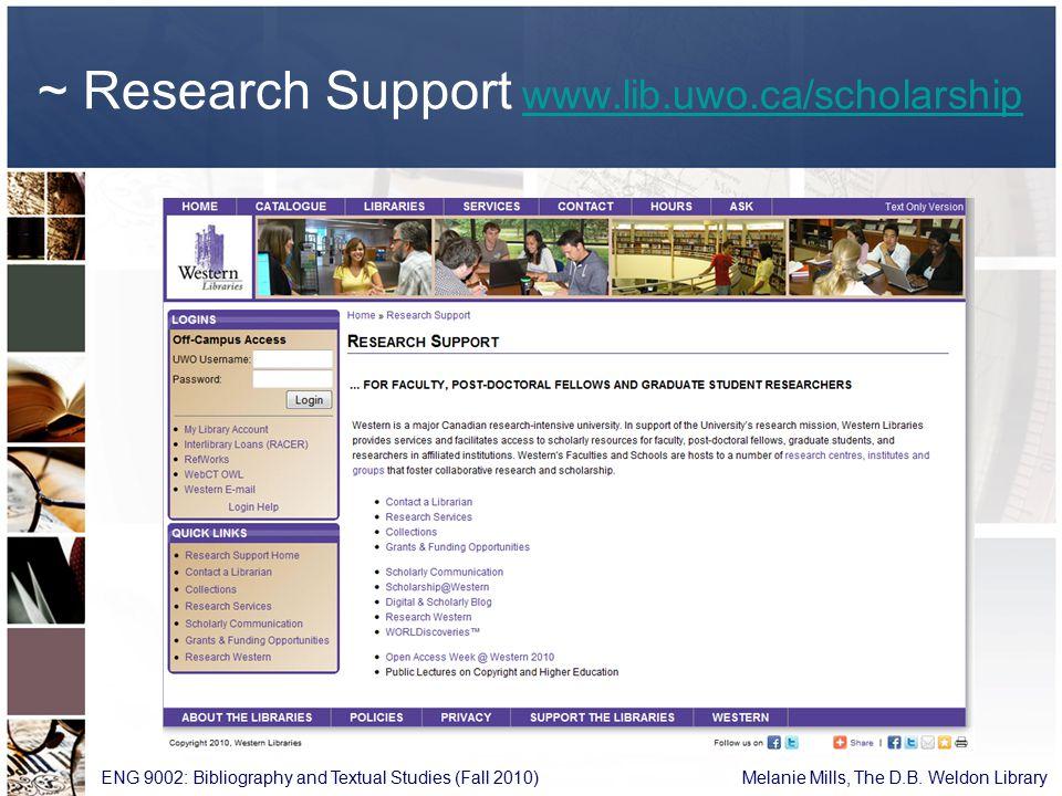 ~ Research Support www.lib.uwo.ca/scholarshipwww.lib.uwo.ca/scholarship ENG 9002: Bibliography and Textual Studies (Fall 2010) Melanie Mills, The D.B.