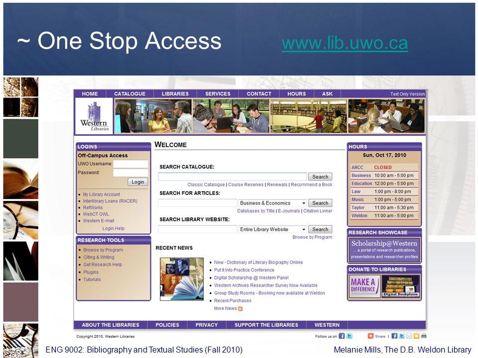 ~ One Stop Access www.lib.uwo.ca www.lib.uwo.ca ENG 9002: Bibliography and Textual Studies (Fall 2010) Melanie Mills, The D.B.