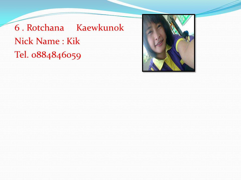 3. Nattalika Nontapanya Nick Name : View Tel.