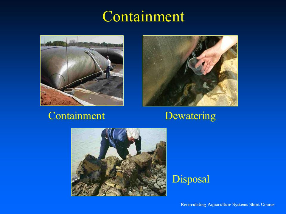 Recirculating Aquaculture Systems Short Course Containment Dewatering Disposal