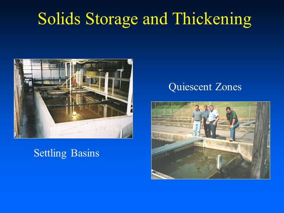 Solids Storage and Thickening Quiescent Zones Settling Basins