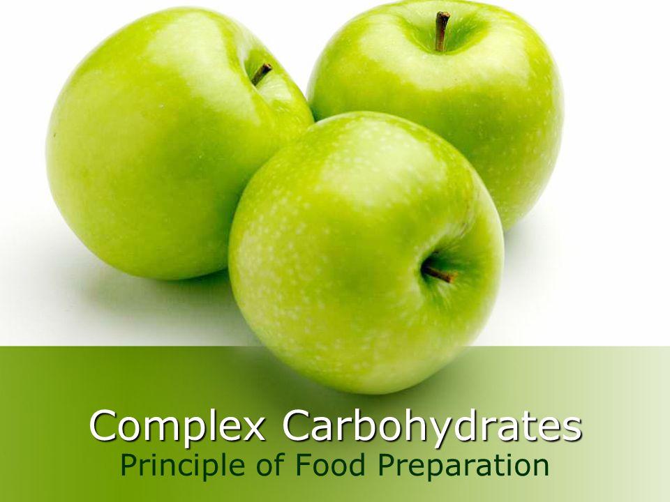 Complex Carbohydrates Principle of Food Preparation