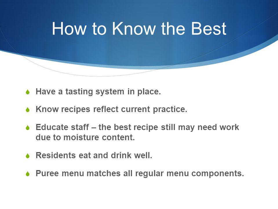 Puree Principles  Serve food at the correct temperatures.