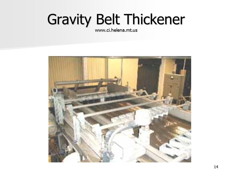 14 Gravity Belt Thickener www.ci.helena.mt.us
