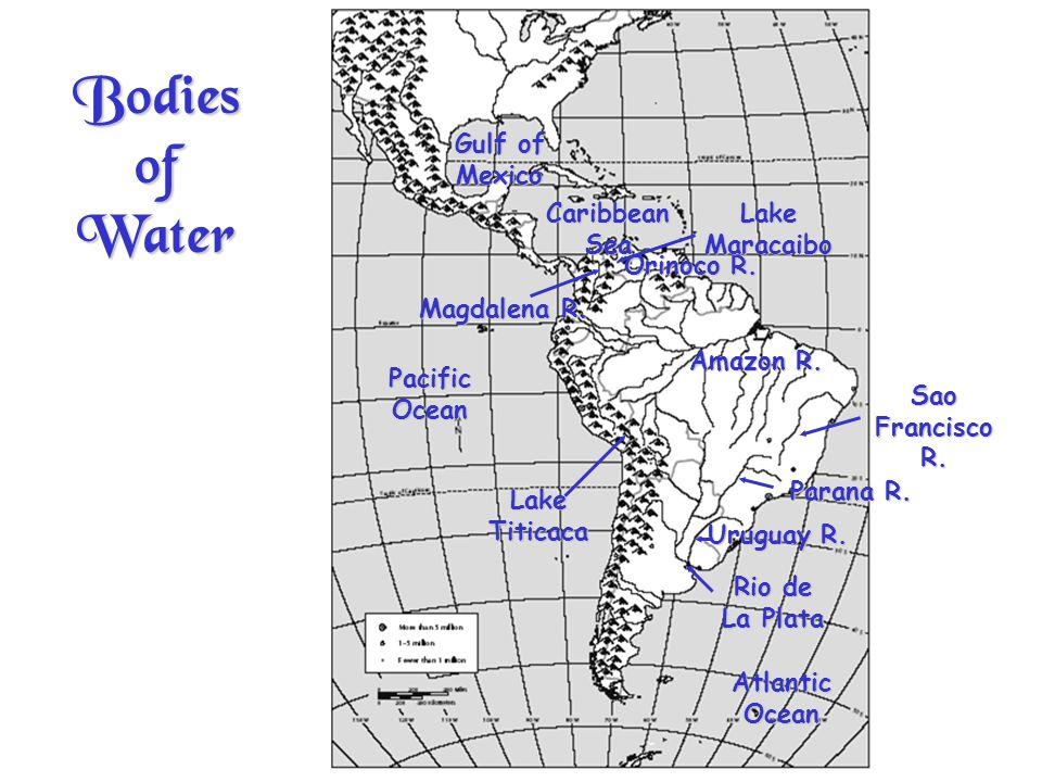 Bodies of Water Atlantic Ocean Pacific Ocean Gulf of Mexico Caribbean Sea Amazon R.