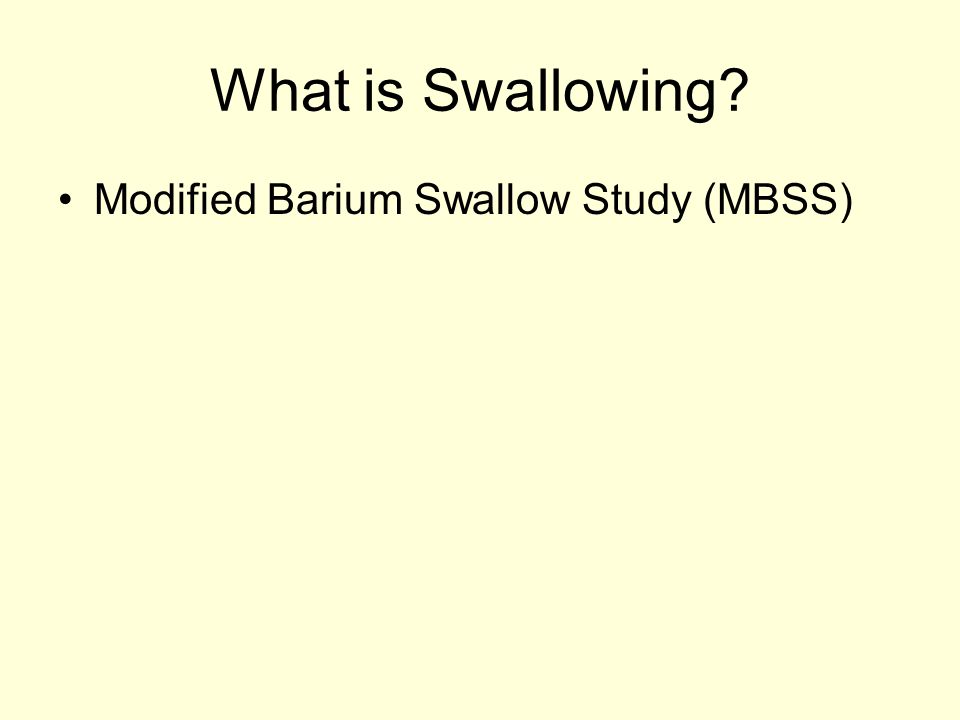 What is Swallowing Modified Barium Swallow Study (MBSS)