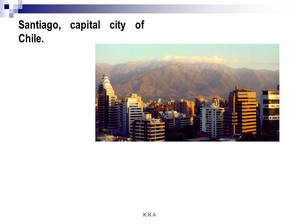 K.R.A Santiago, capital city of Chile.