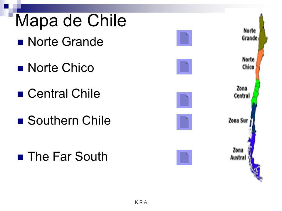 K.R.A Mapa de Chile Norte Grande Norte Chico Central Chile Southern Chile The Far South