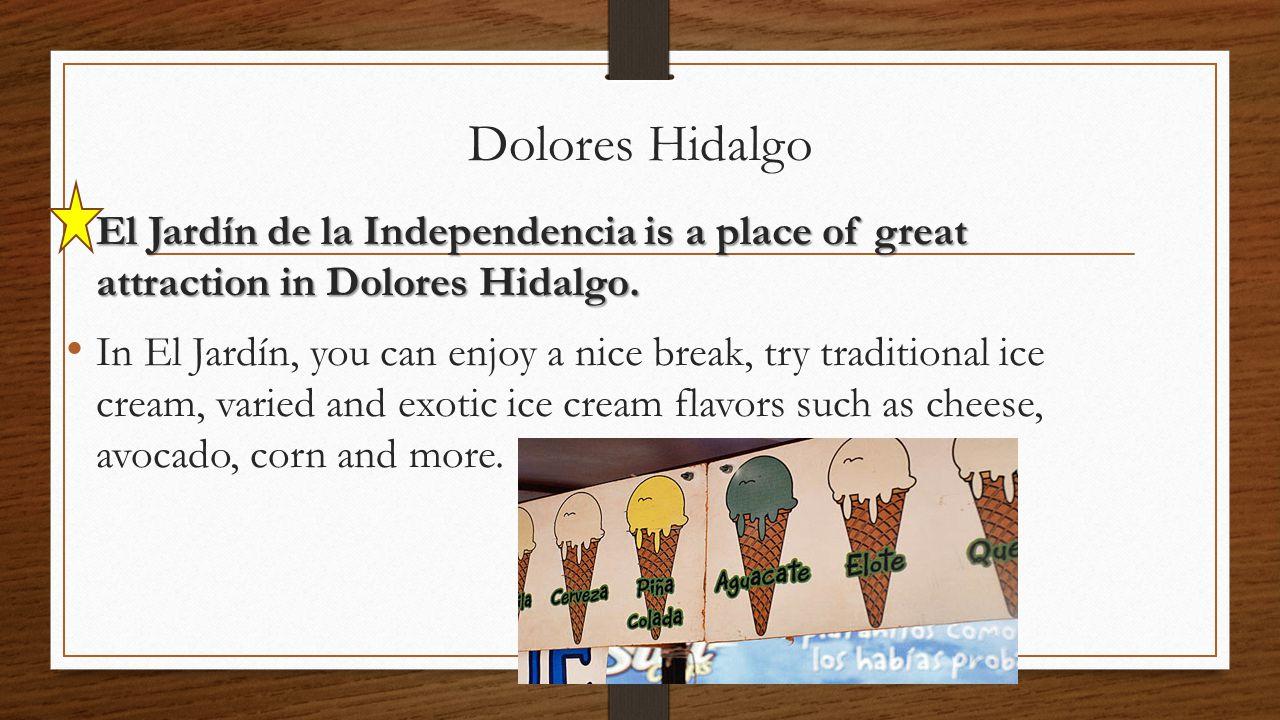 Dolores Hidalgo El Jardín de la Independencia is a place of great attraction in Dolores Hidalgo.