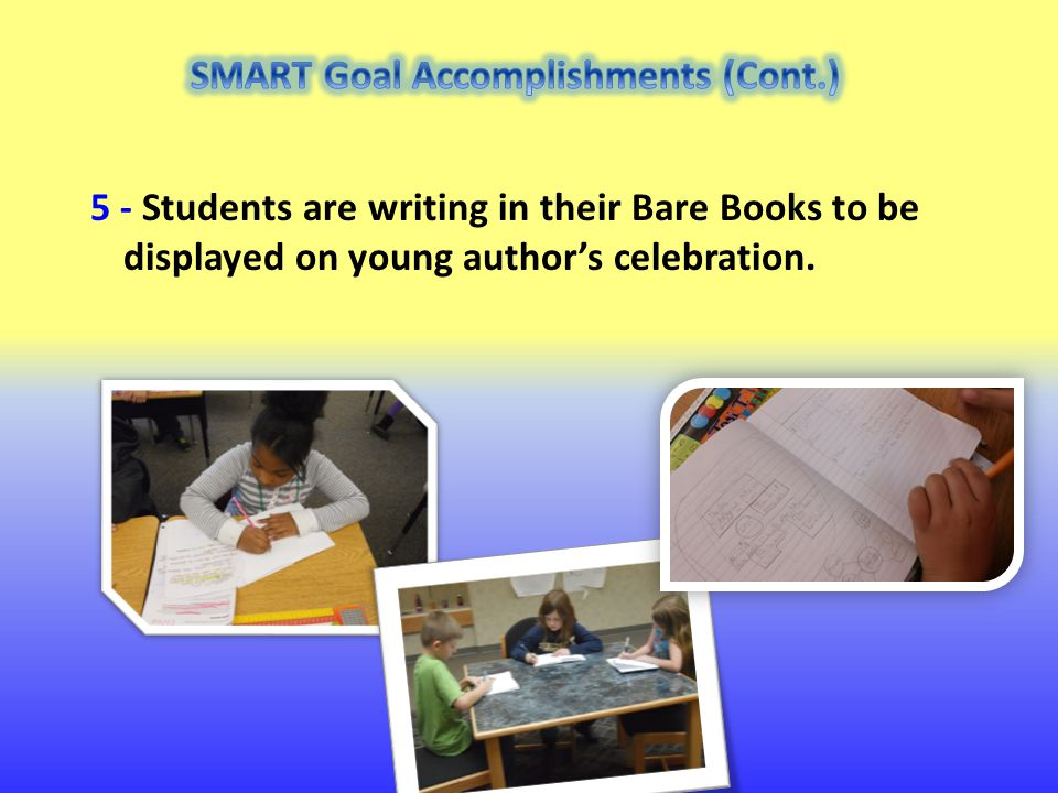 5 - Students are writing in their Bare Books to be displayed on young author's celebration.