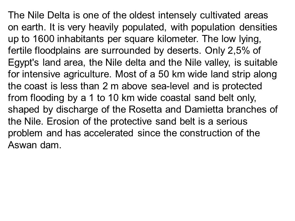 The Nile Delta is one of the oldest intensely cultivated areas on earth.