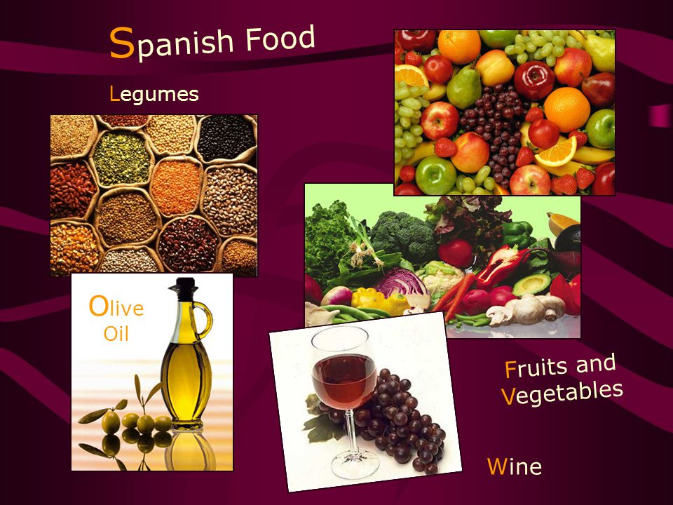 S panish Food Legumes O live Oil Wine Fruits and Vegetables