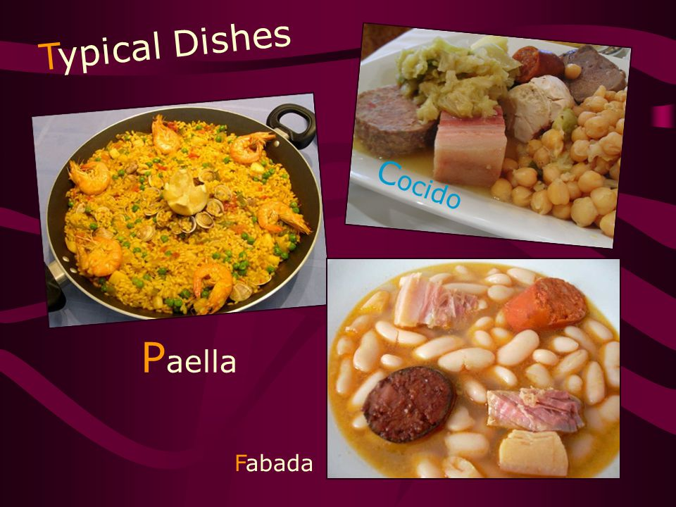 Typical Dishes P aella Fabada C ocido