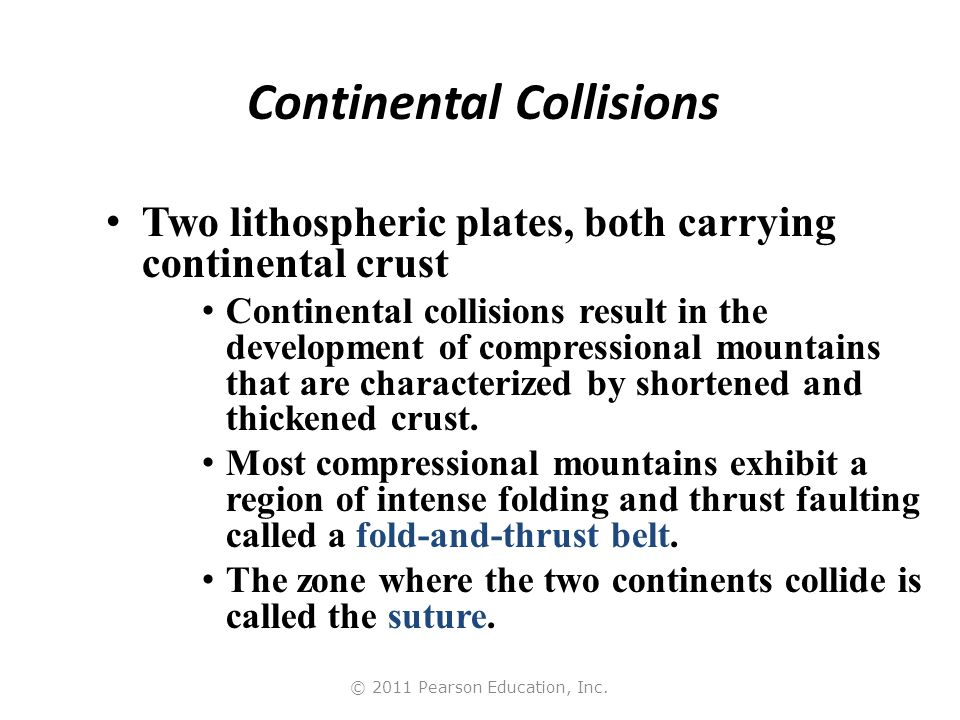 © 2011 Pearson Education, Inc. Major Features of a Compressional Mountain Belt