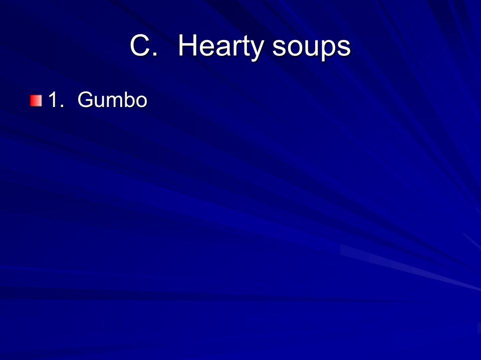 C.Hearty soups 1.Gumbo