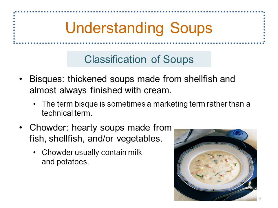Bisques: thickened soups made from shellfish and almost always finished with cream.