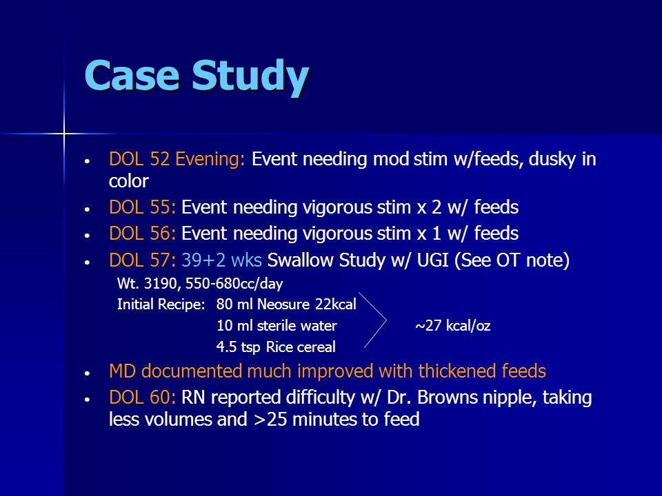 Case Study DOL 60: Tried yellow nipple with some reported improvement DOL 61: Yellow nipple clogging.