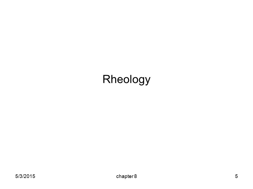 5/3/2015chapter 85 Rheology