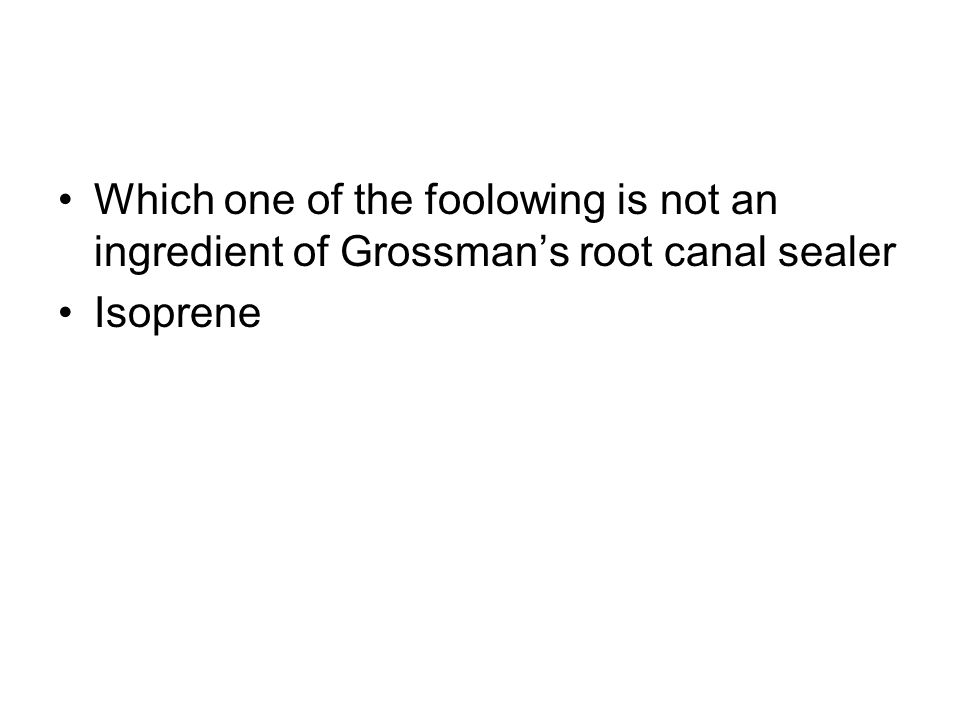 Which one of the foolowing is not an ingredient of Grossman's root canal sealer Isoprene