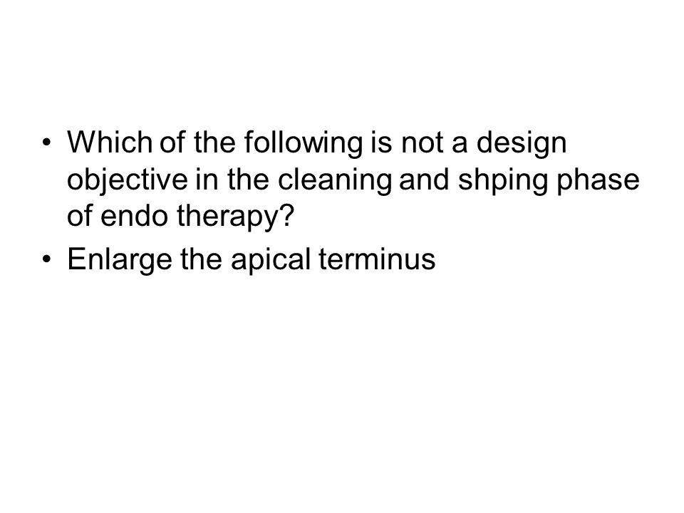 Which of the following is not a design objective in the cleaning and shping phase of endo therapy.