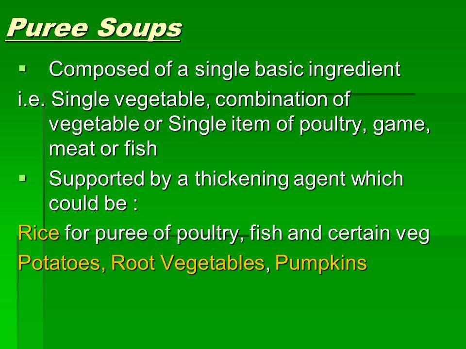 Liquids  Generally;White bouillon Also milk 2 LTRS of liquid to 1 litre of actual puree