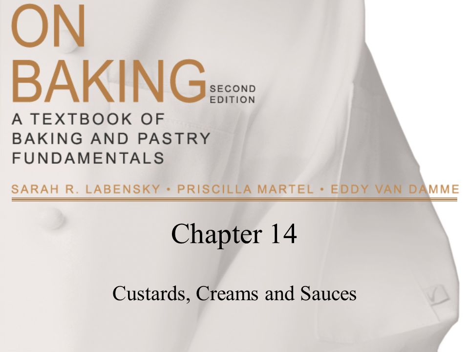 Chapter 14 Custards, Creams and Sauces