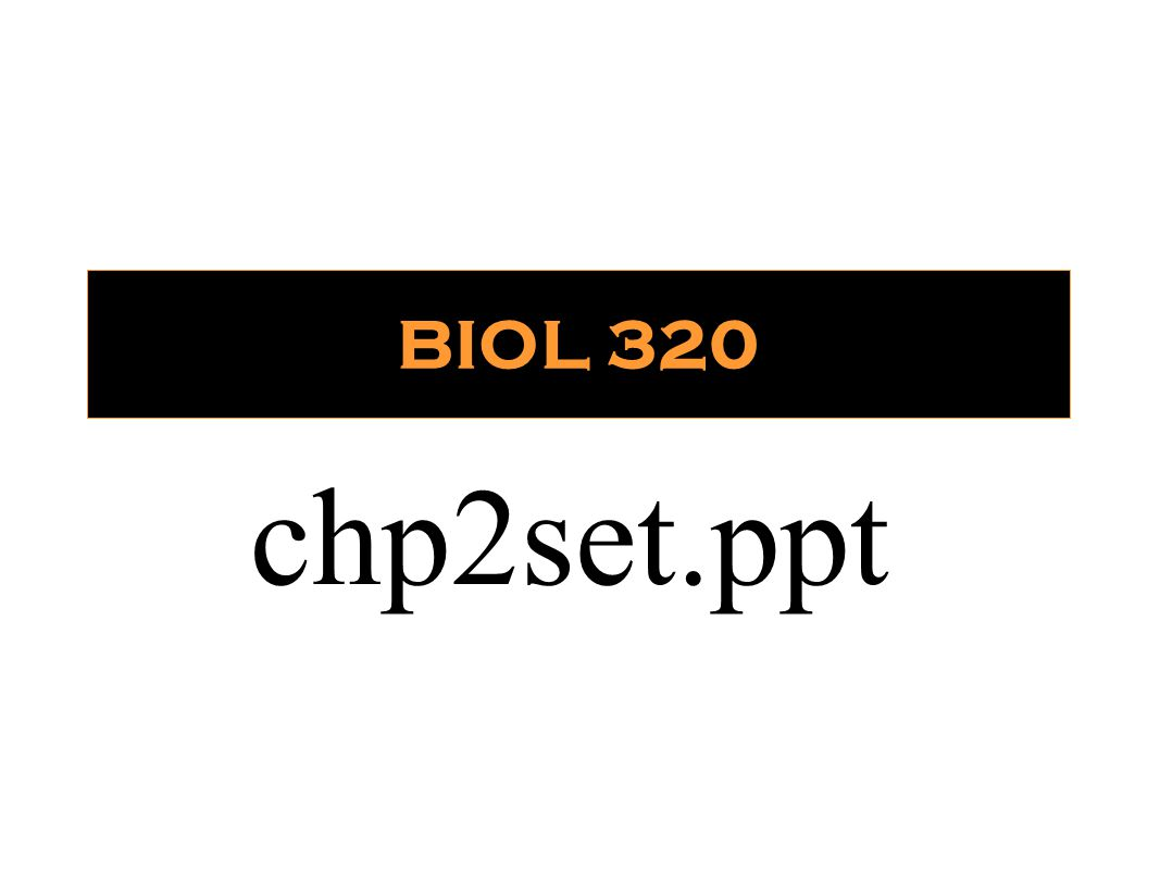 BIOL 320 chp2set.ppt