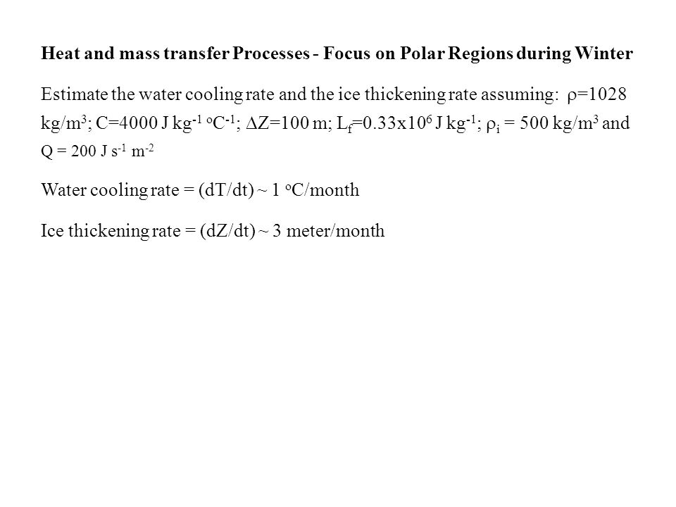 Heat and mass transfer Processes - Focus on Polar Regions during Winter Estimate the water cooling rate and the ice thickening rate assuming:  =1028