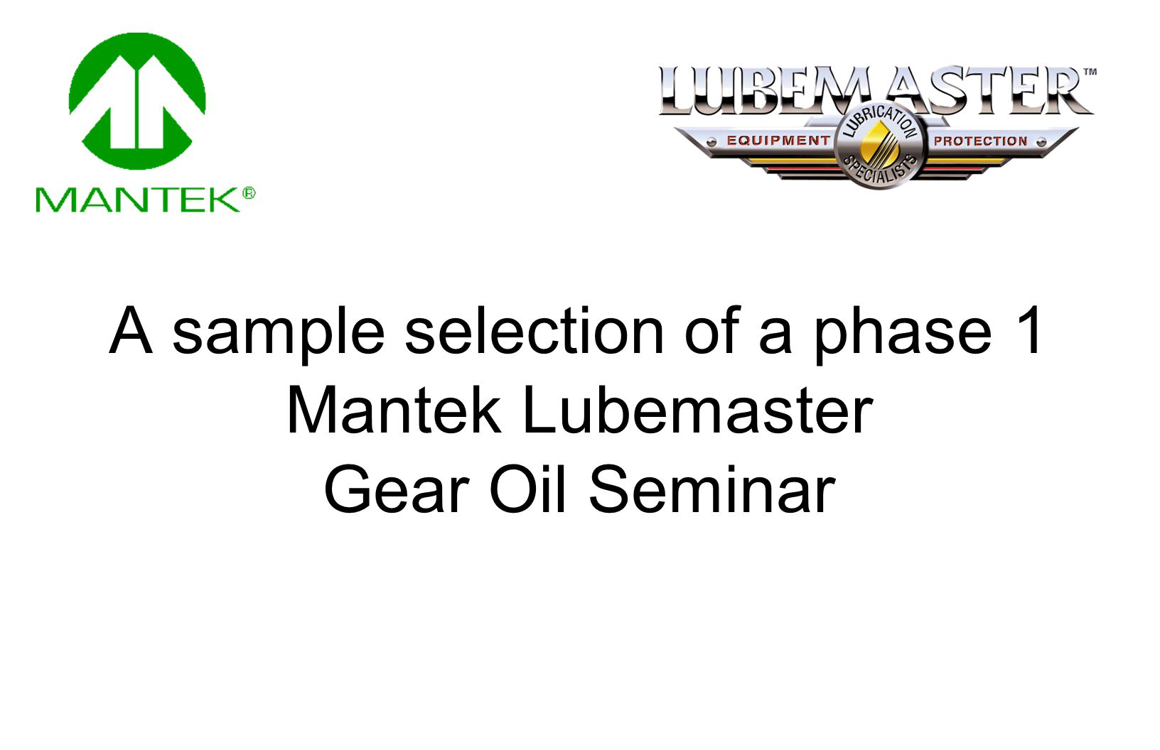 Advanced Lubrication Technology -Gear Oil- Advanced Lubrication Technology -Gear Oil-