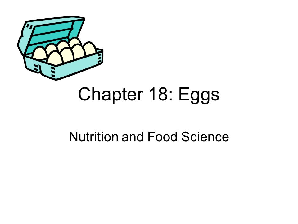 Chapter 18: Eggs Nutrition and Food Science