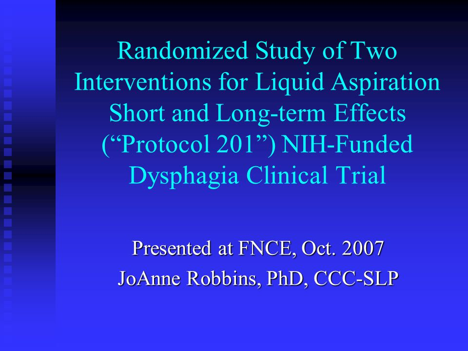 """Randomized Study of Two Interventions for Liquid Aspiration Short and Long-term Effects (""""Protocol 201"""") NIH-Funded Dysphagia Clinical Trial Presented"""