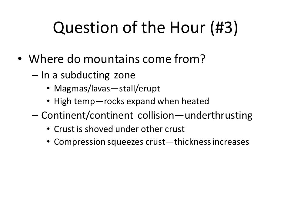 Question of the Hour (#3) Where do mountains come from.